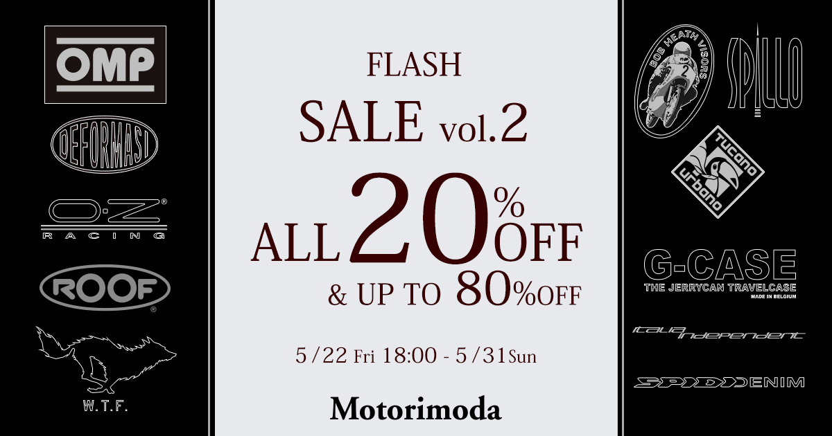 MOTORIMODA OFFICIAL ONLINESHOP FLASH SALE 2020.5.22(FRI)18:00 >>> 5.31(日)